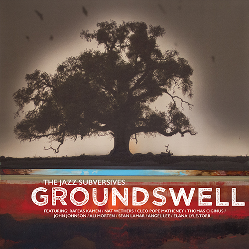 COMPOSER : The Jazz Subversives – Groundswell